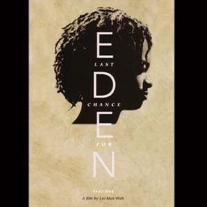 Last Chance for Eden (Part 1)